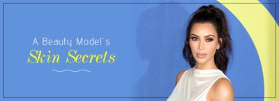 A Beauty Model's Skin Secrets